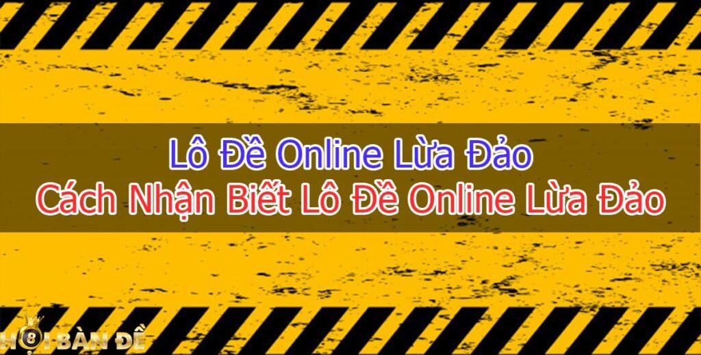 lo-de-online-lua-dao-cach-nhan-biet-lo-de-online-lua-dao
