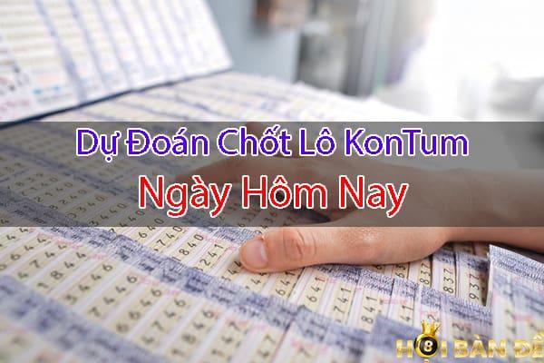 Soi cầu Kon Tum ngày hôm nay
