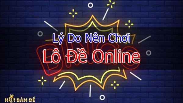 ly-do-nen-choi-lo-de-online