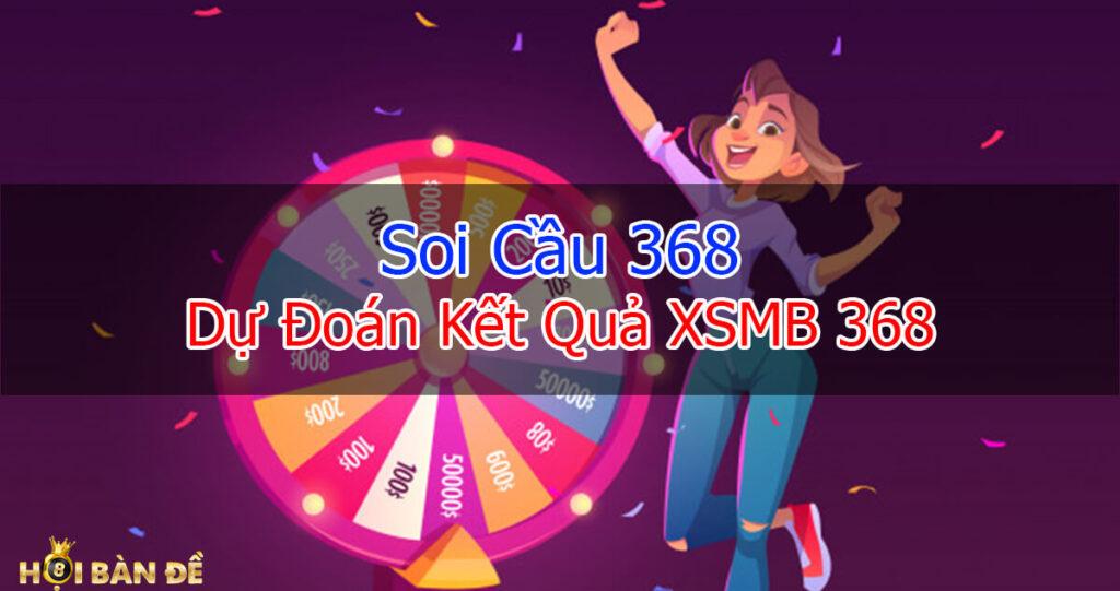 soi-cau-368-du-doan-ket-qua-xo-so-mien-bac-368