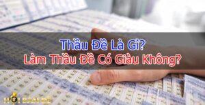 thau-de-la-gi-5-kinh-nghiem-lam-thau-de