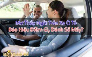 Mo-Thay-Ngoi-Tren-Xe-O-To-Bao-Hieu-Diem-Gi-Danh-So-May