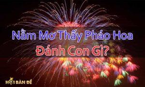 Nam-Mo-Thay-Phao-Hoa-Danh-Con-Gi-Mo-Thay-Dot-Phao-No
