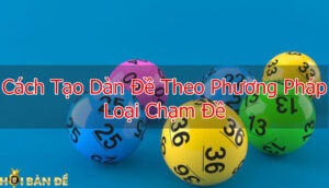 cach-tao-dan-de-cham-theo-phuong-phap-loai-cham-de