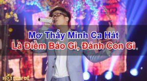 Nam-Mo-Thay-Ca-Hat-Danh-So-Gi-Diem-Bao-Gi-Sap-Den