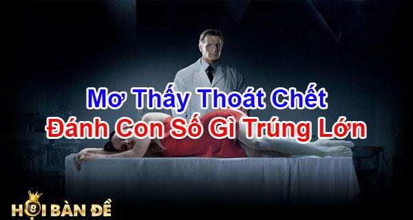 Mo-Thay-Thoat-Chet-Tron-Thoat-Danh-So-May