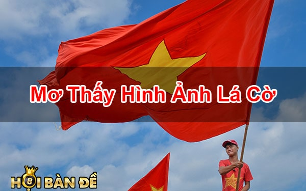 Mo-Thay-La-Co-Quoc-Ky-Cot-Co-Danh-So-May-Trung-Lon