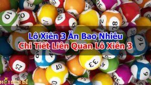 Lo-Xien-3-An-Bao-Nhieu-Chi-Tiet-Lien-Quan-Lo-Xien-3