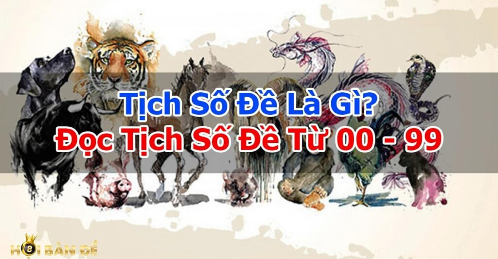 Tich-So-De-La-Gi-Doc-Tich-So-De-Tu-00-99