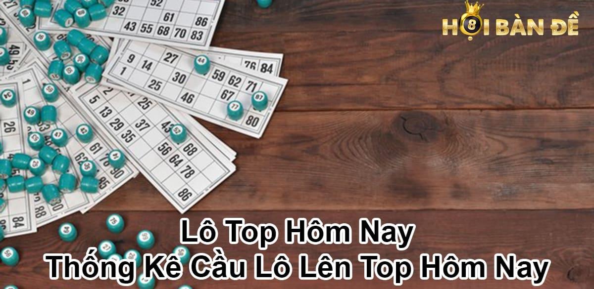 Lo-Top-Hom-Nay-Thong-Ke-Cau-Lo-Len-Top-Hom-Nay
