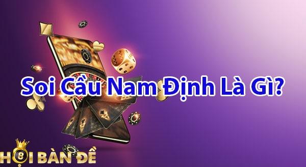 Soi cầu Nam Định là gì?