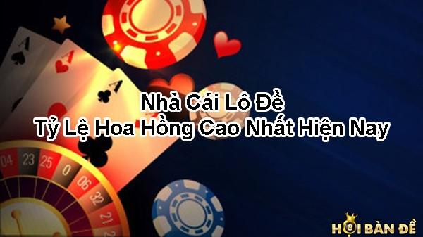 Nha cai lo de online ty le hoa hong cao nhat